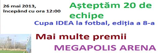26 mai 2013: FC Colonița participă la cupa IDEA la Fotbal